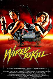 Wired to Kill(1986) Poster - Movie Forum, Cast, Reviews