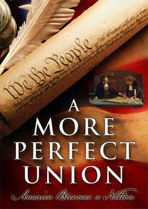 A More Perfect Union: America Becomes a Nation ((1989))