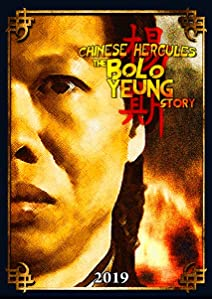 The Chinese Hercules: The Bolo Yeung Story