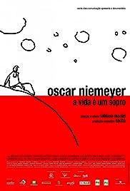 Oscar Niemeyer: A Vida é um Sopro Poster