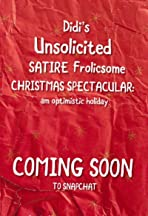 Didi's Unsolicited Satire Frolicsome Christmas Spectacular: An Optimistic Holiday