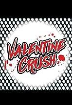 Valentine Crush