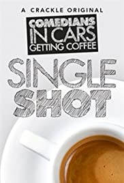 Comedians in Cars Getting Coffee: Single Shot Poster