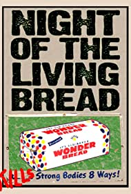 Night of the Living Bread (1990)