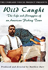 Primary photo for Wild Caught: The Life and Struggles of an American Fishing Town