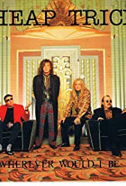 Cheap Trick: Wherever Would I Be Poster