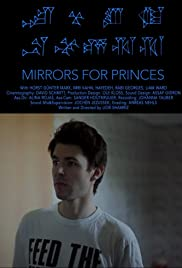 Mirrors for Princes (2011) filme kostenlos