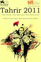 Tahrir 2011: The Good, the Bad, and the Politician (2011) Poster