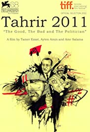 Tahrir 2011: The Good, the Bad, and the Politician Poster