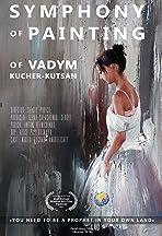 Symphony of Painting of Vadim Kucher-Kutsan