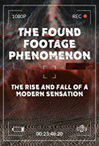 Primary photo for The Found Footage Phenomenon