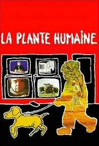 Primary photo for La plante humaine