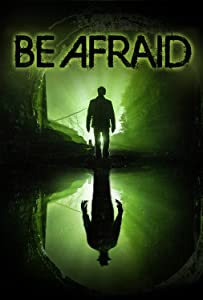 Most downloaded movies 2017 Be Afraid by Dennis Bartok [flv]