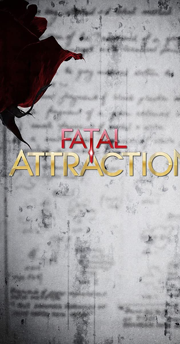 Fatal Attraction (TV Series 2013– ) - Full Cast & Crew - IMDb