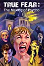 True Fear: The Making of Psycho (2015) Poster