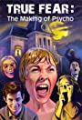 True Fear: The Making of Psycho