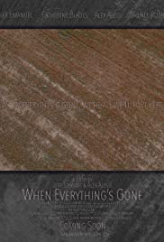 When Everything's Gone Poster
