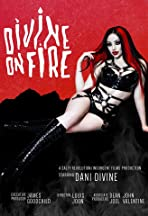Divine on Fire