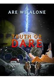 Truth or Dare? Are we alone?
