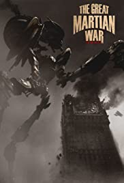 The Great Martian War 1913 - 1917 (2013) Poster - Movie Forum, Cast, Reviews