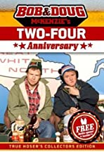 Bob & Doug McKenzie's Two-Four Anniversary