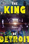 The King of Detroit (2014)