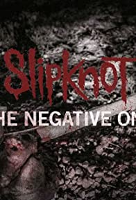 Primary photo for Slipknot: The Negative One