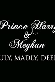 Prince Harry and Meghan: Truly, Madly, Deeply Poster