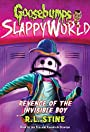 Goosebumps: SlappyWorld - Revenge of the Invisible Boy
