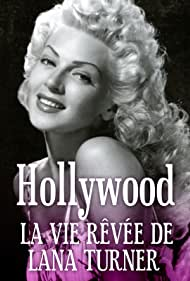 Lana Turner in Hollywood, la vie rêvée de Lana Turner (2018)