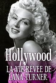 Hollywood, la vie rêvée de Lana Turner Poster