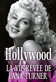 Primary photo for Hollywood, la vie rêvée de Lana Turner