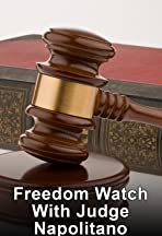 Freedom Watch with Judge Napolitano
