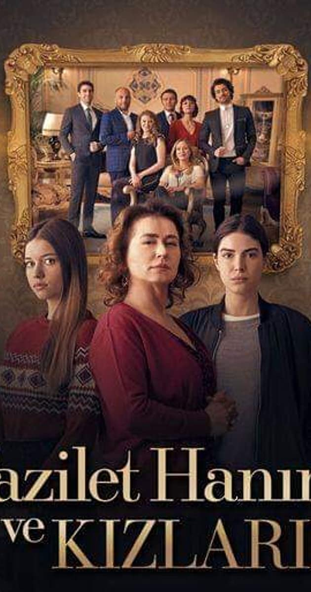 Fazilet Hanim ve Kizlari (TV Series 2017–2018) - IMDb