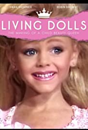 Living Dolls: The Making of a Child Beauty Queen Poster
