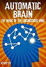 Automatic Brain: The Power of the Uncouncious