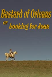 Bastard of Orleans, or Looking for Joan Poster