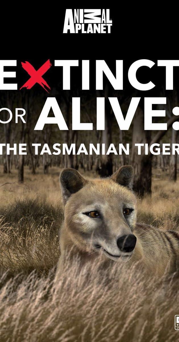 Extinct Or Alive Tasmanian Tiger Tv Short 2016 Imdb