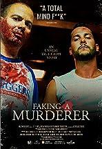 Faking A Murderer