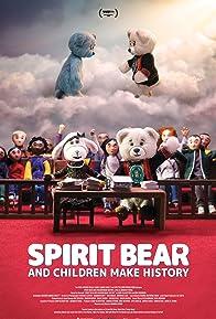 Primary photo for Spirit Bear and Children Make History