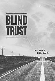 Blind Trust (2017)