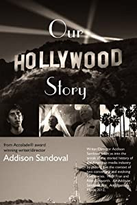 Downloadable english movies Our Hollywood Story by Addison Sandoval [SATRip]