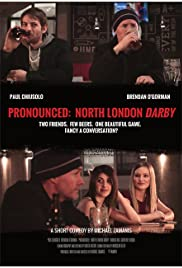 Pronounced: North London Darby Poster