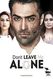 Dont Leave Me Alone Tv Movie 2016 Imdb