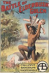 The Battle of Elderbush Gulch Poster - Movie Forum, Cast, Reviews