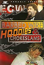 ECW Barbed Wire, Hoodies & Chokeslams