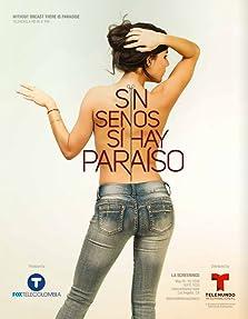 Sin Senos Sí Hay Paraíso (2016– )