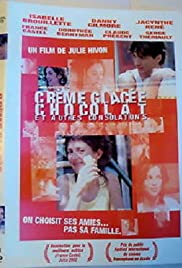 Crème glacée, chocolat et autres consolations (2001) Poster - Movie Forum, Cast, Reviews