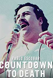 Pablo Escobar: Countdown to Death (2017) Poster - Movie Forum, Cast, Reviews
