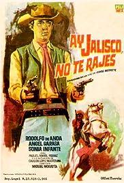 ##SITE## DOWNLOAD ¡Ay, Jalisco no te rajes! (1965) ONLINE PUTLOCKER FREE